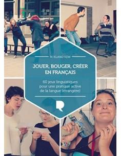 JOUER, BOUGER, CREER EN FRANCAIS